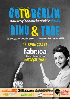 Go to Fabrica Bucharest and see Go to Berlin